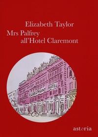 Mrs Palfrey all'Hotel Claremont / Elizabeth Taylor ; traduzione a cura di Paola Mazzarelli