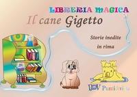 Il cane Gigetto : storie inedite in rima / [testo: Gabriella Michel ; illustrazioni: Puntidivista]