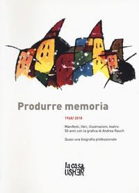 Produrre memoria 1968/2018