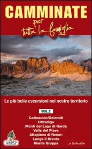 Vol. 2: Catinaccio/Dolomiti, Oltradige, monti del Lago di Garda, Valle del Piave, Altopiano di Renon, lungo il Brenta, Monte Grappa ... e tante altre