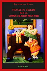 Tracce di veleno per il commissario Martini