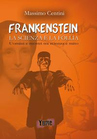 Frankenstein: la scienza e la follia