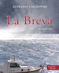 La breva : storie di lago / Alfredo Chiàppori