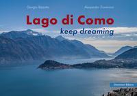 Lago di Como : keep dreaming / Giorgio Bizzotto, Alessandro Dominioni