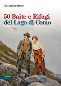 50 baite e rifugi del Lago di Como