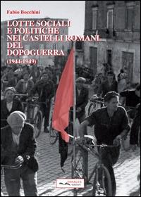 Lotte sociali e politiche nei Castelli Romani del dopoguerra (1944-1949)