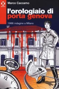 L'orologiaio di Porta Genova