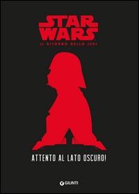 Star Wars. Il ritorno dello Jedi: Attento al lato oscuro!