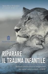 Riparare il trauma infantile