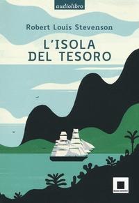L'isola del tesoro [Audiolibro] / Robert Louis Stevenson ; traduzione e adattamento di Camilla De Bartolomeo ; letto da Pierfrancesco Poggi