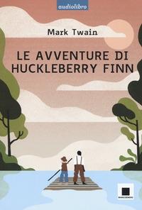 Le avventure di Huckleberry Finn / Mark Twain ; traduzione e adattamento di Emma Schreiber ; letto da Pierfrancesco Poggi