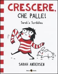 Sarah's Scribbles. Crescere, che palle!