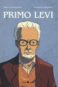 Primo Levi / sceneggiatura Matteo Mastragostino ; disegni Alessandro Ranghiasci