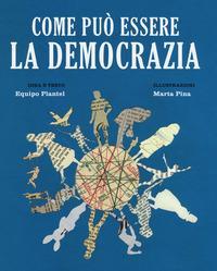 Come può essere la democrazia