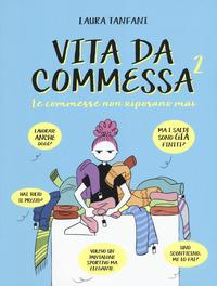 Vita da commessa. Vol. 2: Le commesse non riposano mai