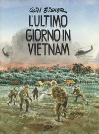 L'ultimo giorno in Vietnam / Will Eisner