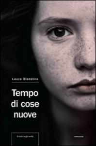 Tempo di cose nuove / Laura Blandino