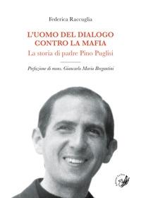 L'uomo del dialogo contro la mafia