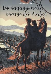 Due ragazzi nella Firenze dei Medici
