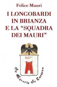 I Longobardi in Brianza e la Squadra dei Mauri