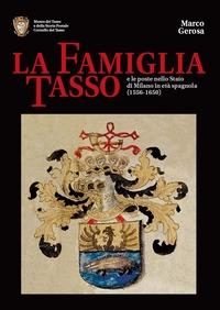 La famiglia Tasso e le poste nello Stato di Milano in età spagnola (1556-1650)