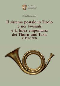 Sistema postale in Tirolo e nei Vorlande e la linea enipontana dei Thurn und Taxis (1490-1769)