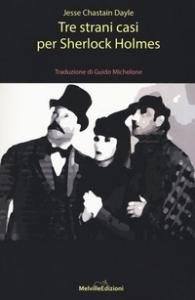 Tre casi strani per Sherlock Holmes