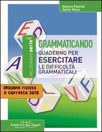 Grammaticando: quaderno per esercitare le difficoltà grammaticali