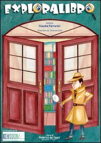 Exporalibro [gioco in scatola] : un gioco per stimolare curiosità nei libri, esplorandoli / Claudia Ferraroli, illustrato da Arianna Usai