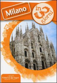 Milano in 3 giorni