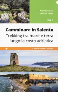 Camminare in Salento. Vol. 1
