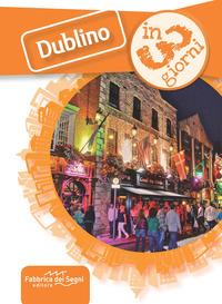 Dublino in 3 giorni / [testi e ideazione Luca Solina]