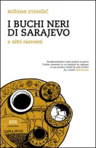 I buchi neri di Sarajevo e altri racconti