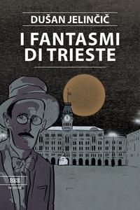 I Fantasmi di Trieste
