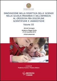 Innovazione nella didattica delle scienze nella scuola primaria e dell'infanzia: al crocevia fra discipline scientifiche e umanistiche