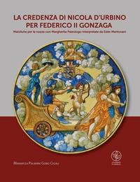 La credenza di Nicola d'Urbino per Federico 2. Gonzaga
