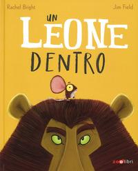 Un leone dentro / Rachel Bright, Jim Field