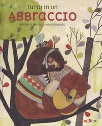 Tutto in un abbraccio / Manuela Monari, Evelyn Daviddi