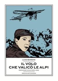 Il volo che valicò le Alpi