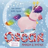 Oscar (l'unicorno affamato) mangia il Natale