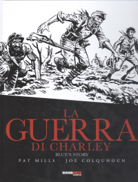 La guerra di Charley / Pat Mills, Joe Colquhoun. 4: Blue's story
