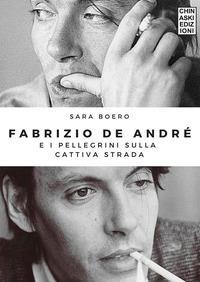 Fabrizio De Andrè e i pellegrini sulla cattiva strada