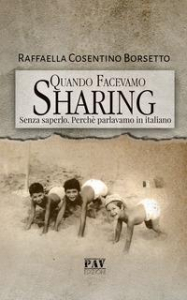 Quando facevamo Sharing. Senza saperlo. Perché parlavamo italiano