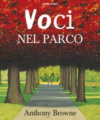 Voci nel parco / Anthony Browne