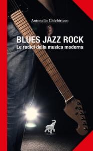 Blues jazz e rock, le radici della musica moderna