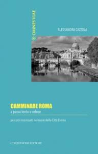 Camminare Roma a passo lento o veloce
