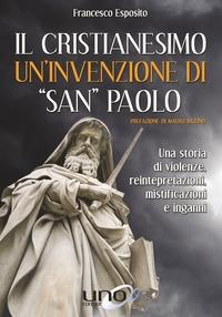 Il cristianesimo un'invenzione di San Paolo