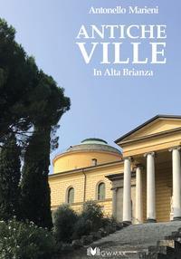 Antiche ville in Alta Brianza / Antonello Marieni