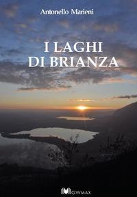 I laghi di Brianza / Antonello Marieni