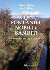 Acque, fontanili, nobili e banditi nella Brianza del 16. e 17. secolo